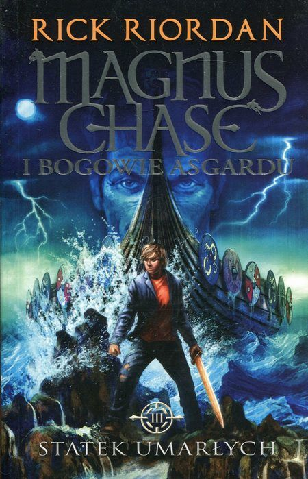 Magnus Chase i bogowie Asgardu Tom 3 Statek umarłych