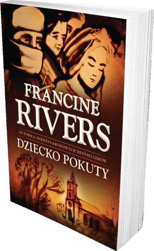 Dziecko pokuty - Francine Rivers - oprawa miękka