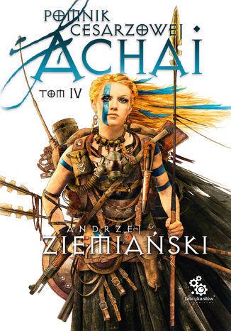 Pomnik Cesarzowej Achai. Tom 4 - Audiobook.