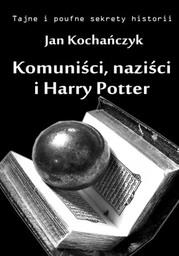 Komuniści, naziści i Harry Potter - Ebook.