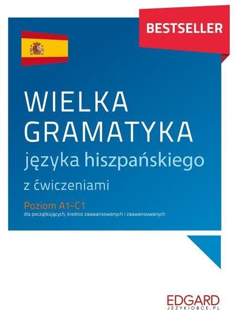 Wielka gramatyka języka hiszpańskiego z ćwiczeniami ZAKŁADKA DO KSIĄŻEK GRATIS DO KAŻDEGO ZAMÓWIENIA