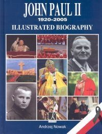 John Paul II 1920-2005. Illustrated Biography (Jan Paweł II 1920-2005. Ilustrowana biografia)