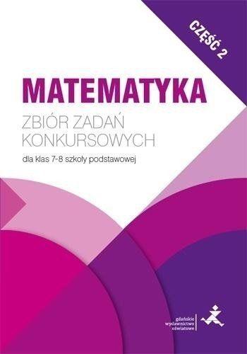 Matematyka. Zbiór zadań konkursowych kl. 7/8. cz.2 - Jerzy Janowicz