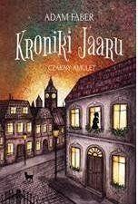 Kroniki Jaaru.Czarny amulet.T.2 - Adam Faber