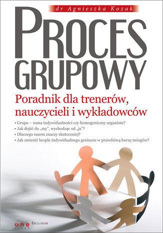 Proces grupowy. Poradnik dla trenerów, nauczycieli i wykładowców - Ebook.