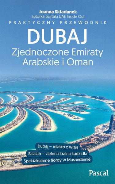 Dubaj, Zjednoczone Emiraty Arabskie i Oman ZAKŁADKA DO KSIĄŻEK GRATIS DO KAŻDEGO ZAMÓWIENIA