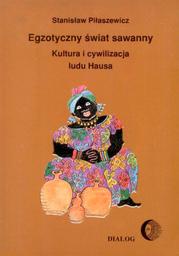 Egzotyczny świat sawanny. Kultura i cywilizacja ludu Hausa - Ebook.