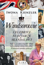 Windsorowie Celebryci nudziarze skandaliści ZAKŁADKA DO KSIĄŻEK GRATIS DO KAŻDEGO ZAMÓWIENIA