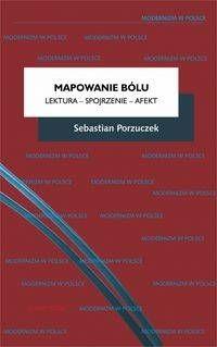 Mapowanie bólu Lektura - Spojrzenie - Afekt - Sebastian Porzuczek