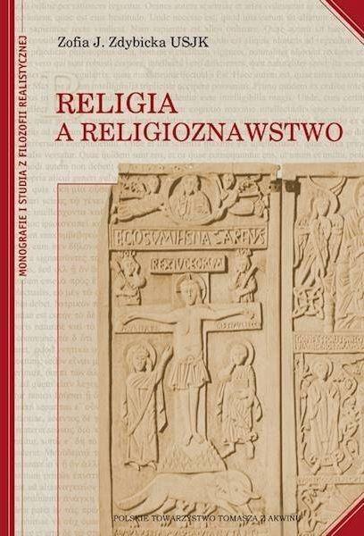 Religia a religioznawstwo - Zofia J. Zdybicka USJK