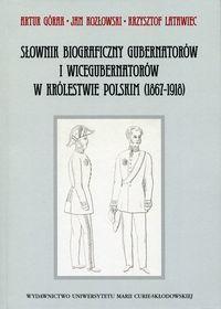 Słownik biograficzny gubernatorów i wicegubernatorów w Królestwie Polskim ZAKŁADKA DO KSIĄŻEK GRATIS DO KAŻDEGO ZAMÓWIENIA