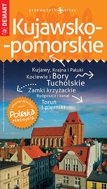 Kujawsko-pomorskie przewodnik+atlas Polska Niezwykła ZAKŁADKA DO KSIĄŻEK GRATIS DO KAŻDEGO ZAMÓWIENIA