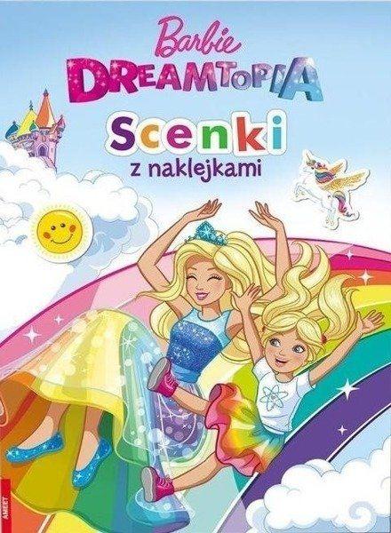 Barbie. Dreamtopia. Scenki z naklejkami - praca zbiorowa