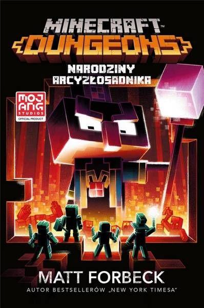 Minecraft. Dungeons: Narodziny Arcyzłosadnika - Matt Forbeck