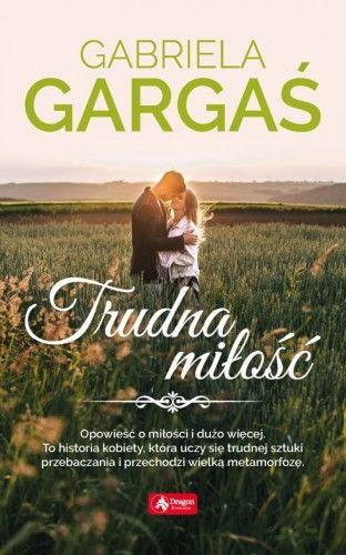 Trudna miłość (wersja kieszonkowa) Gabriela Gargaś