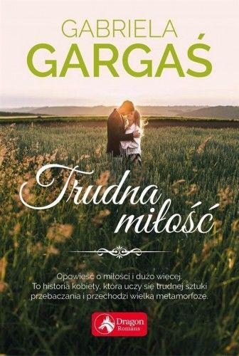 Trudna miłość Gabriela Gargaś