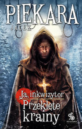Ja, inkwizytor. Przeklęte krainy - Jacek Piekara - ebook