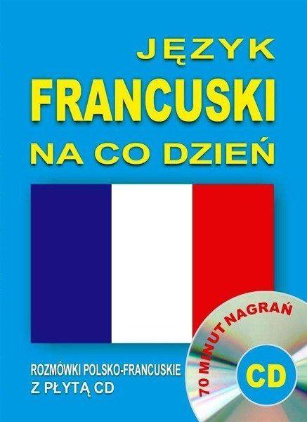 Język francuski na co dzień Rozmówki +minikurs+CD - praca zbiorowa
