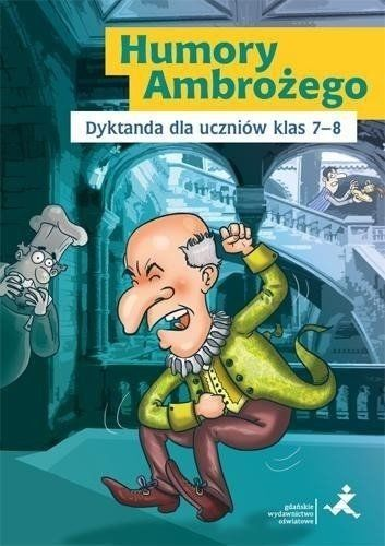 Humory Ambrożego.Dyktanda dla uczniów klas 7-8 GWO - Katarzyna Skurkiewicz