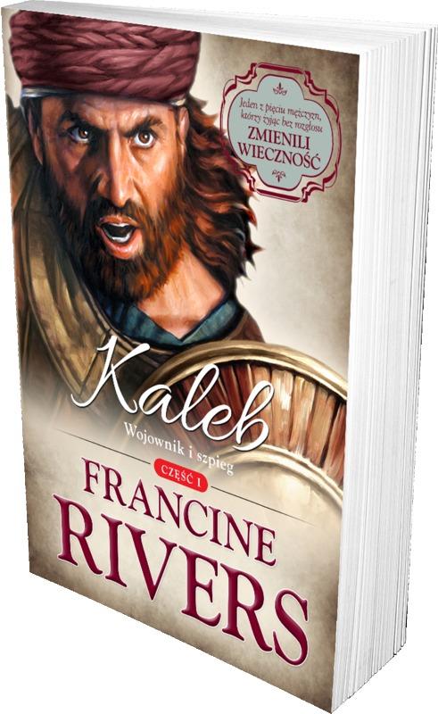 Kaleb. Wojownik i szpieg cz.1 - Francine Rivers - oprawa miękka
