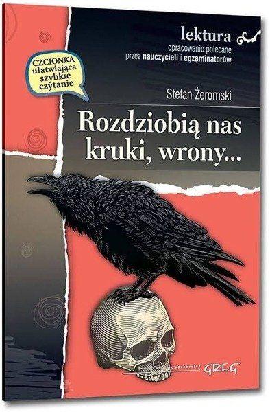 Rozdziobią nas kruki, wrony.. z oprac. BR GREG - Stefan Żeromski