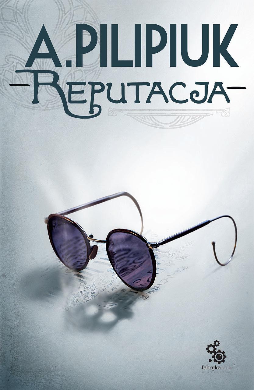 Reputacja - Andrzej Pilipiuk - ebook