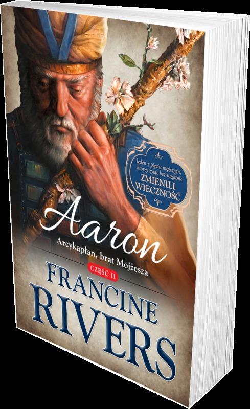 Aaron. Arcykapłan, brat Mojżesza cz.2 - Francine Rivers - oprawa miękka