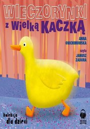 Wieczorynki z Wielką Kaczką - Audiobook.