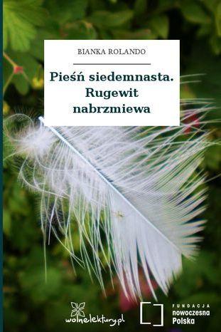 Pieśń siedemnasta. Rugewit nabrzmiewa - Ebook.