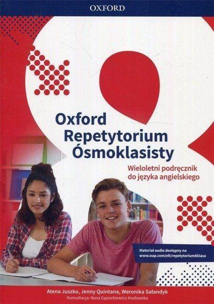 Oxford Repetytorium Ósmoklasisty. Wieloletni podręcznik do języka angielskiego - praca zbiorowa