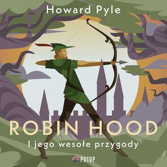 Robin Hood i jego wesołe przygody - Audiobook.
