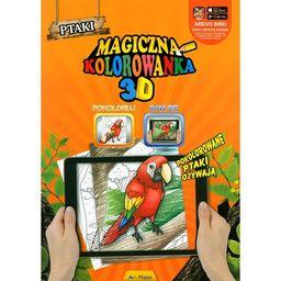Ptaki. Magiczna kolorowanka 3D ZAKŁADKA DO KSIĄŻEK GRATIS DO KAŻDEGO ZAMÓWIENIA
