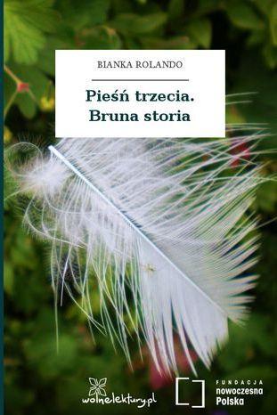 Pieśń trzecia. Bruna storia - Ebook.