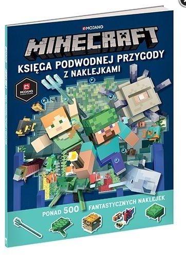 Minecraft. Księga podwodnej przygody z naklejkami ZAKŁADKA DO KSIĄŻEK GRATIS DO KAŻDEGO ZAMÓWIENIA