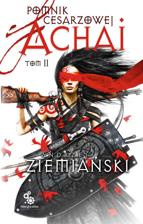 Pomnik Cesarzowej Achai  Tom 2 - Andrzej Ziemiański - ebook