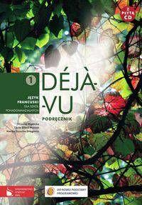 Déj?-vu 1 Podręcznik z płytą CD Język francuski