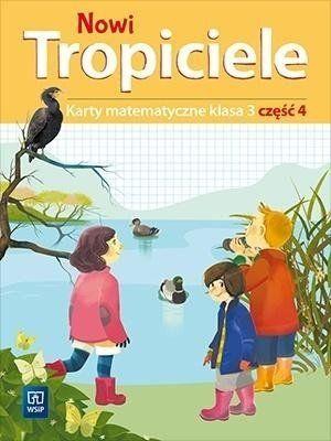 Nowi Tropiciele. Szkoła podstawowa klasa 3. Karty matematyczne część 4 - Dorota Zdunek, Beata Szpakowska