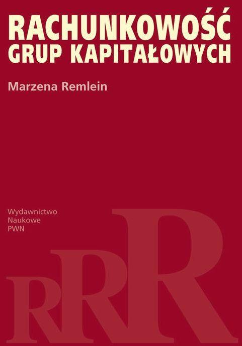 Rachunkowość grup kapitałowych - Marzena Remlein - ebook
