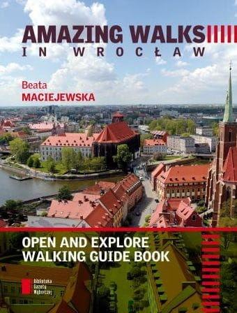 Amazing walks in Wrocław Beata Maciejewska