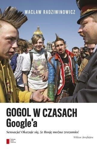 Gogol w czasach Google''a Wacław Radziwinowicz