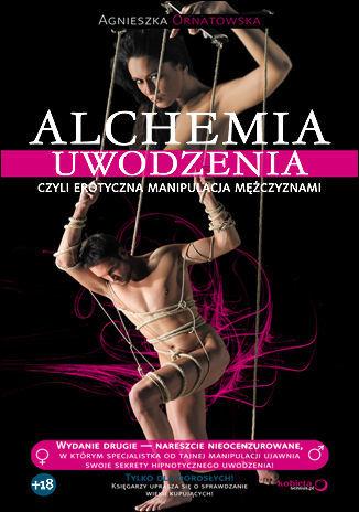 Alchemia uwodzenia, czyli erotyczna manipulacja mężczyznami - Audiobook.