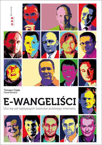 E-wangeliści. Ucz się od najlepszych twórców polskiego internetu - Ebook.