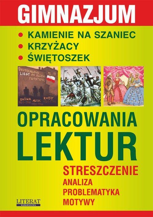 Kamienie na szaniec. Krzyżacy. Świętoszek. Opracowania lektur - Małgorzata Kamińska - ebook
