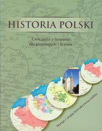 Historia Polski Ćwiczenia z mapami dla gimnazjum i liceum Wersja z mapą interaktywną online