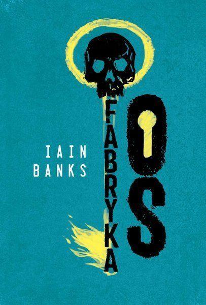 Fabryka Os - Iain Banks