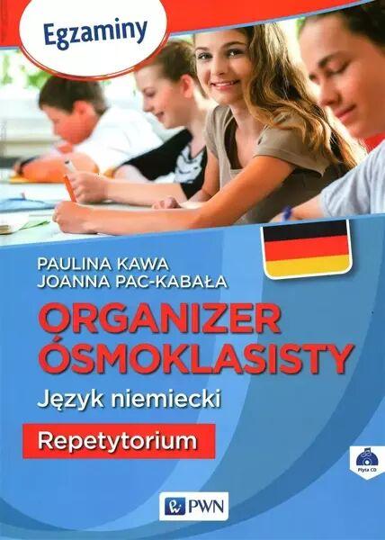 Organizer Ósmoklasisty. J.niemiecki. Repetytorium - Paulina Kawa, Joanna Pac-Kabała
