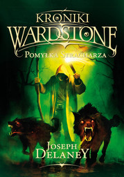 Kroniki Wardstone 5. Pomyłka stracharza - Ebook.