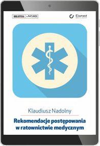 Rekomendacje postępowania w ratownictwie medycznym (e-book) [epub]