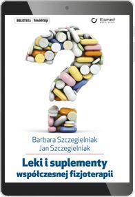 Leki i suplementy współczesnej fizjoterapii (e-book) [epub]