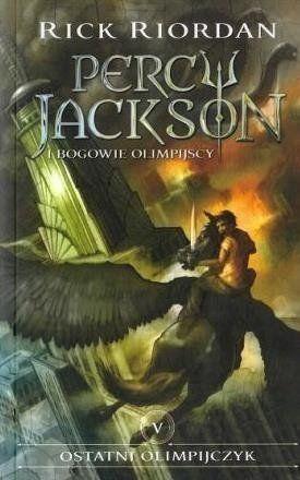Percy Jackson i Bogowie...T.5 Ostatni Olimpijczyk - Rick Riordan